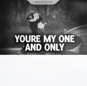 Youre My One And Only Quote Picture