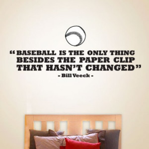 Baseball Quotes About Life Baseball hasnt changed