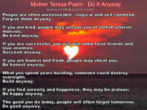 Mother Teresa wrote this poem – Do It Anyway