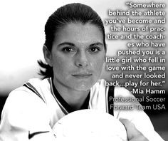... female athlete for any sport!!! Mia Hamm- Forward for the Women's USA