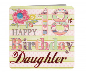 Happy 18th Birthday Daughter Quotes Happy 18th birthday images