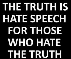 The Truth is Hate Speech - http://dailyatheistquote.com/atheist-quotes ...