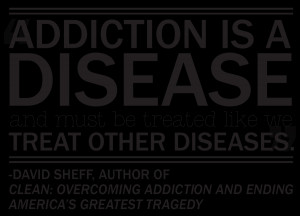 Addiction is a disease and must be treated like we treat other ...