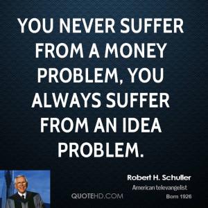 Robert H. Schuller Money Quotes