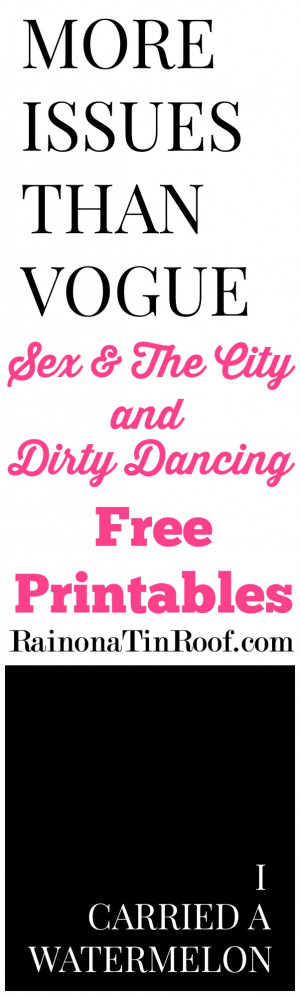 DIY Quote Art {Free Sex and the City & Dirty Dancing Printables} via ...