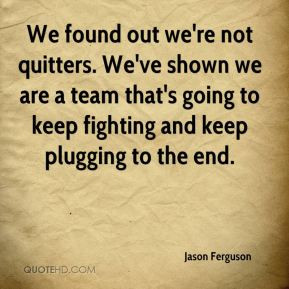 never quit and quitters never win ted turner quoteshobby