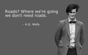 ... Quotes > Quote on roads and paving your own path in life by H G Wells