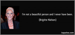 quote-i-m-not-a-beautiful-person-and-i-never-have-been-brigitte ...