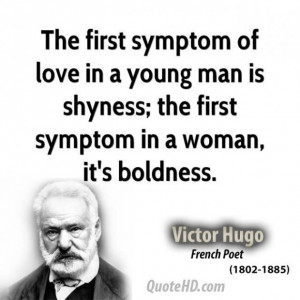 Victor hugo quote the first symptom of love in a young man is shyness