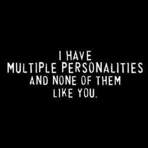 have multiple personalities funny