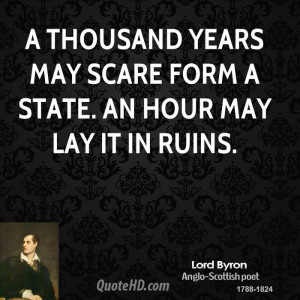 lord-byron-poet-a-thousand-years-may-scare-form-a-state-an-hour-may ...