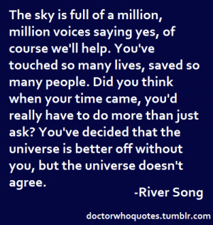 can you make the quote on the recent episode on when the doctor was ...