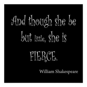 she_be_but_little_she_is_fierce_shakespeare_quote_poster ...