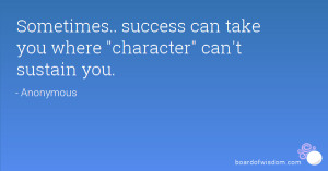 Sometimes.. success can take you where
