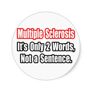 multiple sclerosis funny quotes source http www zazzle ca multiple ...