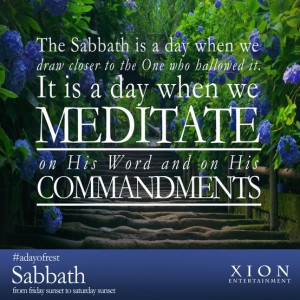 ... we meditate on. Happy Sabbath from your friends at Xion Entertainment