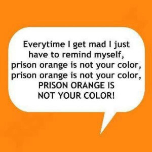 Prison orange is not your color