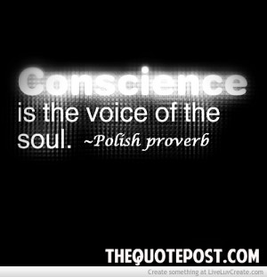 Conscience Is The Voice Of The Soul
