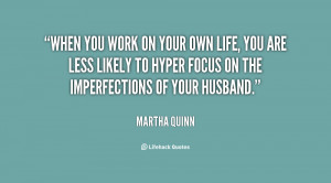 quote-Martha-Quinn-when-you-work-on-your-own-life-29434.png