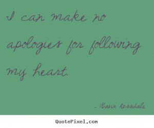 Design picture quotes about love - I can make no apologies for ...