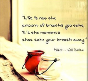 moments that take your breath away life picture quotes