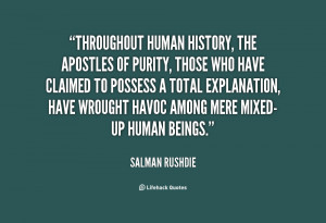 quote-Salman-Rushdie-throughout-human-history-the-apostles-of-purity ...