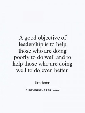 ... to help those who are doing well to do even better. Picture Quote #1
