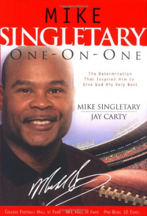Mike Singletary One-on-One: The Determination That Inspired Him to ...