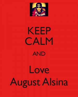 KEEP CALM AND Love August Alsina