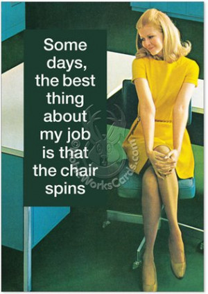 Office Humor, Career Jokes, Work Humor Swivel Chair Hilarious Photo ...