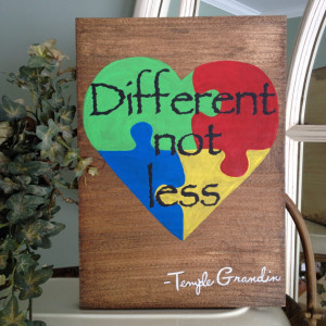 ... Different Not Less Autism Awareness Sign, Autism Quote Temple Grandin