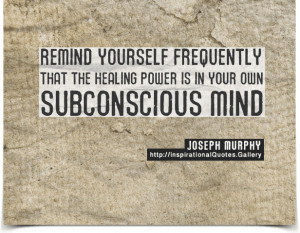 ... power is in your own subconscious mind. Quote by Joseph Murphy
