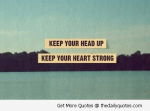 keep-your-head-up-life-quote-sayings-pics.jpg