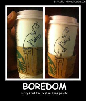 Boredom Cups Funny Best Demotivational Posters