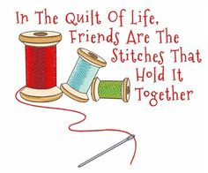 quilt of life embroidery design more life quotes quilt sewing friends ...