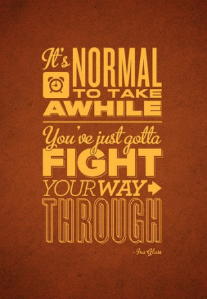 Quote by Ira Glass, love that man.