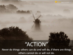 http://quotespictures.com/never-do-things-others-can-do-and-will-do/