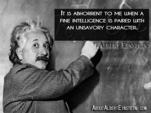 It is abhorrent to me when a fine intelligence is paired with an ...