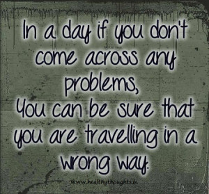 Quotes on Life-Problems in life