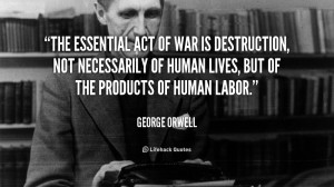 The essential act of war is destruction, not necessarily of human ...