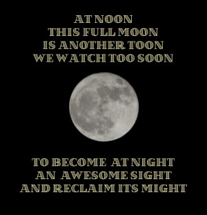 Full Moon Poems A full moon some time ago.
