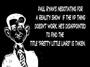 ... ryan pretty little liar or george bush with a widows peak Liar Quotes
