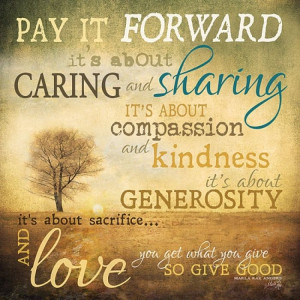 pay it forward quotes inspirational quotesgram