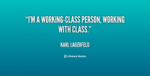 quote-Karl-Lagerfeld-im-a-working-class-person-working-with-class ...