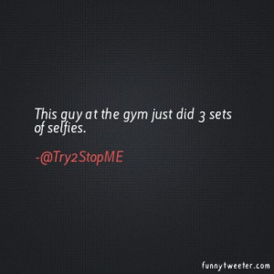 This guy at the gym just did 3 sets of selfies.