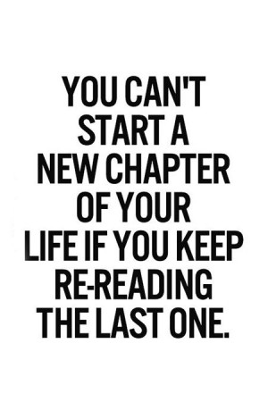 ... Quotes, So True, Re Reading, Moving Forward, New Chapter, New Love