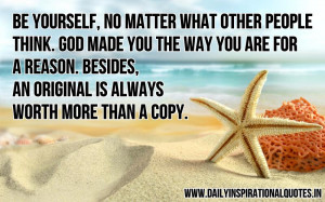 be-yourself-no-matter-what-other-people-think-god-made-you-the-way-you ...