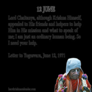 ... quotes of Srila Prabhupada, which he spock in the month of June