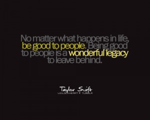 Advice Quotes: Be Good To People