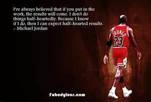 ve Always Believed That If You Put In The Work.. - Michael Jordan